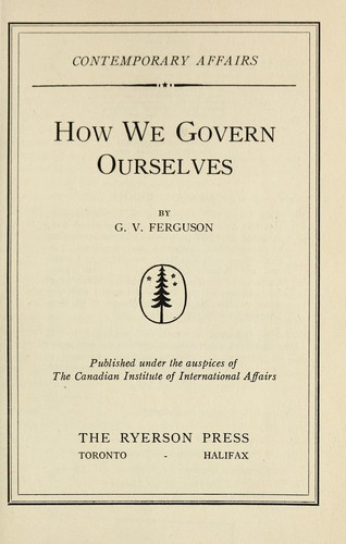 How we govern ourselves by George Victor Ferguson