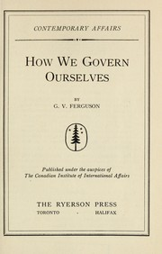 Cover of: How we govern ourselves | George Victor Ferguson