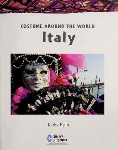 Costume Around the World Italy (Costume Around the World) by Kathy Elgin