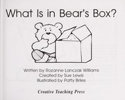 Cover of: What is in Bear's Box? | Rozanne Lanczak Williams
