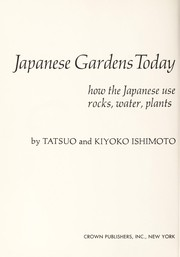 Cover of: Japanese gardens today | Tatsuo Ishimoto