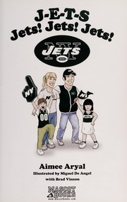 Cover of: J-E-T-S Jets! Jets! Jets! | Aimee Aryal