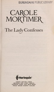Cover of: The lady confesses | Carole Mortimer