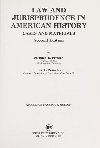 Law and Jurisprudence in American History by Stephen B. Presser, Jamil S. Zainaldin