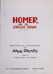 Cover of: Homer and the circus train | Hardie Gramatky