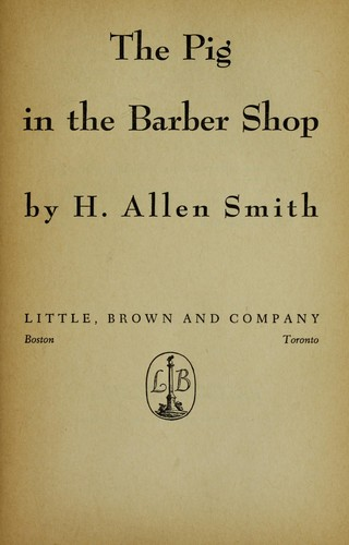 The pig in the barber shop by Harry Allen Smith