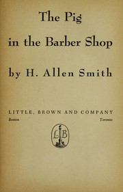 Cover of: The pig in the barber shop | Harry Allen Smith