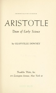 Cover of: Aristotle, dean of early science | Glanville Downey