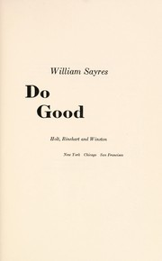 Cover of: Do good | William C. Sayres