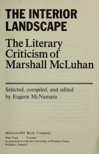 The Literary Criticism of Marshall Mcluhan (The Interior Landscape) by