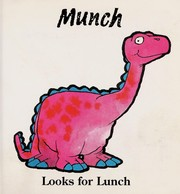 Cover of: Munch looks for lunch | Faulkner, Keith