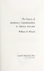 Cover of: The sources of antislavery constitutionalism in America, 1760-1848