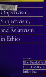 Cover of: Objectivism, subjectivism, and relativism in ethics