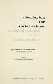 Cover of: Role-playing for social values: decision-making in the social studies | Fannie R. Shaftel