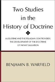 Cover of: Two Studies in the History of Doctrine | Benjamin Breckinridge Warfield