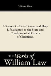 A Serious Call to a Devout and Holy Life, Adapted to the State and Condition of All Orders of Christians (Works of William Law)