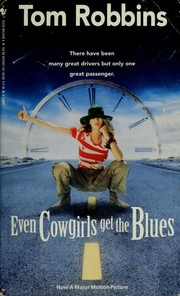 Cover of: Even cowgirls get the blues. | Tom Robbins