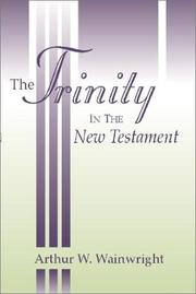 Cover of: The Trinity in the New Testament | Arthur W. Wainwright