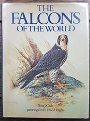 Cover of: The falcons of the world | Tom J. Cade