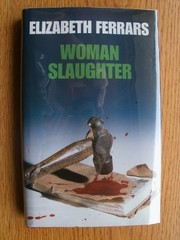 Cover of: Woman slaughter | Elizabeth Ferrars