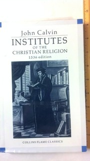 Cover of: Institutes of the Christian religion | Jean Calvin