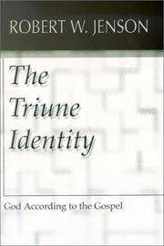 Cover of: The Triune Identity | Robert W. Jenson