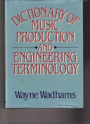 Cover of: Dictionary of music production and engineering terminology | Wayne Wadhams