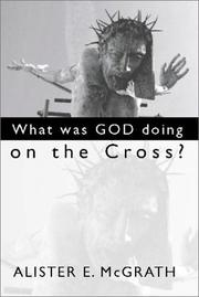 Cover of: What Was God Doing on the Cross?