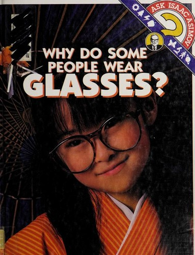 Why do some people wear glasses? by Isaac Asimov