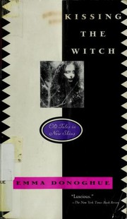 Cover of: Kissing the Witch: Old Tales in New Skins