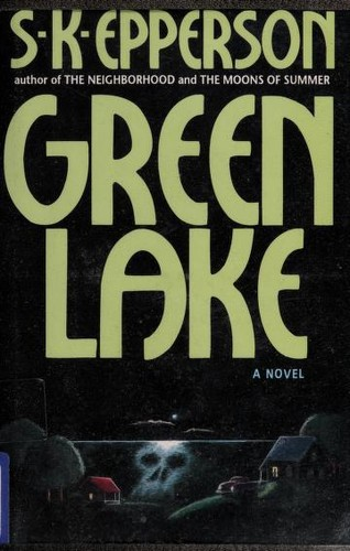 Green lake by S. K. Epperson