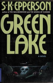 Cover of: Green lake | S. K. Epperson