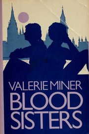 Cover of: Blood sisters | Valerie Miner