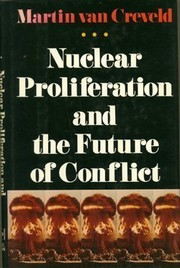 Cover of: Nuclear proliferation and the future of conflict | Martin L. Van Creveld
