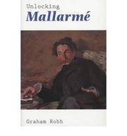 Cover of: Unlocking Mallarmé | Graham Robb