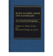 Cover of: Black alcohol abuse and alcoholism | Thomas D. Watts