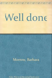 Cover of: Well done. | Barbara Morrow