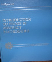 Cover of: Introduction to proof in abstract mathematics | Andrew Wohlgemuth