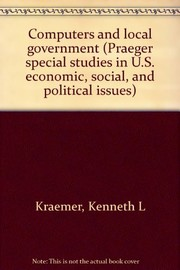 Cover of: Computers and local government | Kenneth L. Kraemer