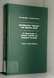 Cover of: Information through the printed word: the dissemination of scholarly, scientific, and intellectual knowledge