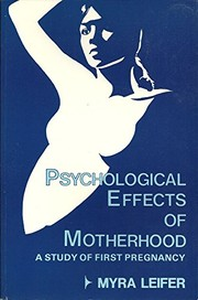 Cover of: Psychological effects of motherhood | Myra Leifer