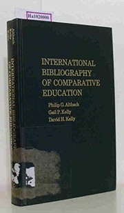 Cover of: International bibliography of comparative education | Philip G. Altbach