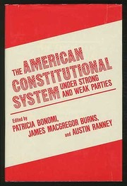 Cover of: The American constitutional system under strong and weak parties