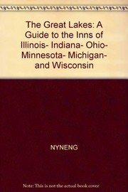Cover of: The Great Lakes, a guide to the inns of Illinois, Indiana, Ohio, Minnesota, Michigan, and Wisconsin | Roberta Homan Gardner