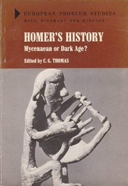 Cover of: Homer's history: Mycenaean or Dark Age?