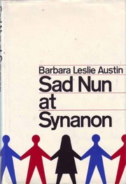 Cover of: Sad nun at Synanon. | Barbara Leslie Austin