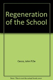 Cover of: The regeneration of the school | John P. De Cecco