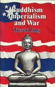 Cover of: Buddhism, imperialism and war | Trevor Oswald Ling