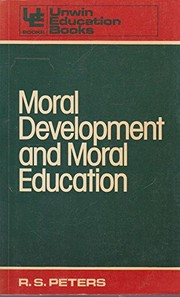Cover of: Moral development and moral education | R. S. Peters