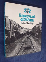 Cover of: Graveyard of steam | Brian Handley